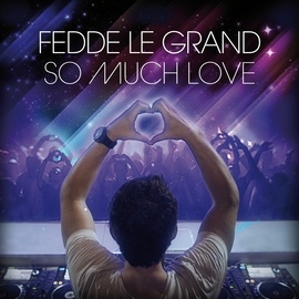 Fedde Le Grand альбом So Much Love