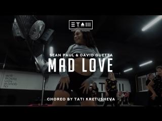 Sean Paul & David Guetta - Mad Love | Choreo by TATI KRETUSHEVA | Необычная танцевальная студия