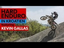 KEVIN GALLAS bei ENDURIDES: HARDENDURO Training und Enduro Tour in Kroatien
