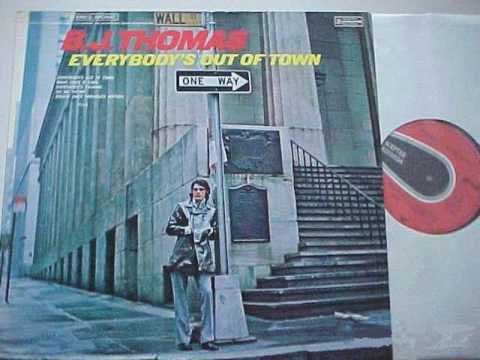 B J Thomas Everybody's Out Of Town