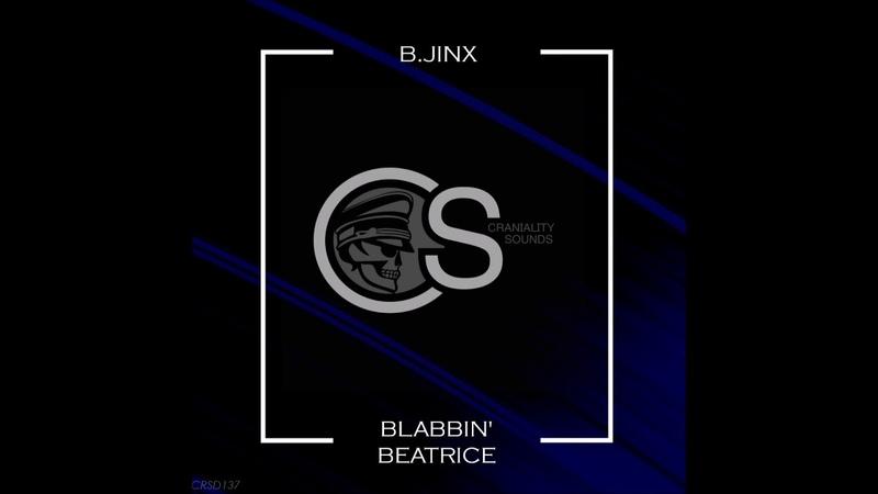 B.Jinx - Blabbin' Beatrice