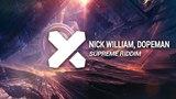 Nick William, Dopeman - SUPREME Riddim