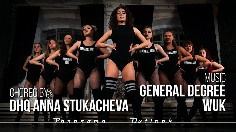 GENERAL DEGREE - WUK | DANCEHALL QUEEN STYLE by DHQ Anna Stukacheva