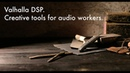 Valhalla DSP Creative Tools For Audio Workers