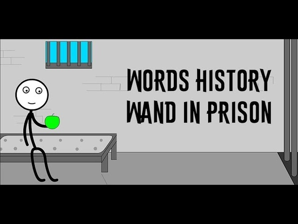Words History - Wand in prison