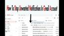 How To Stop Unwanted Notifications In Gmail Account