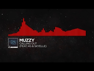 [DnB] - Muzzy - Calling Out (feat. KG & Skyelle)