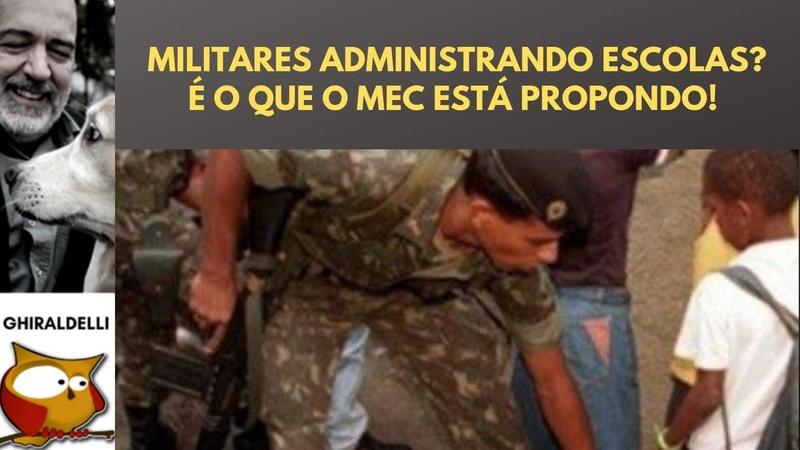 MEC quer ver militares administrando escola pública!