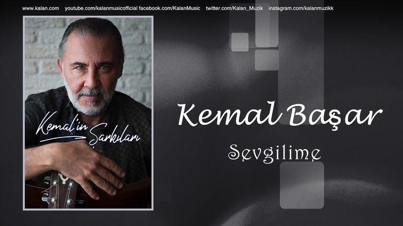 Kemal Başar - Sevgilime [ Kemal'in Şarkıları © 2018 Kalan Müzik ]