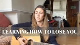 Learning How To Lose You - Kaitlyn Doubleday Cover by Billie Alderman