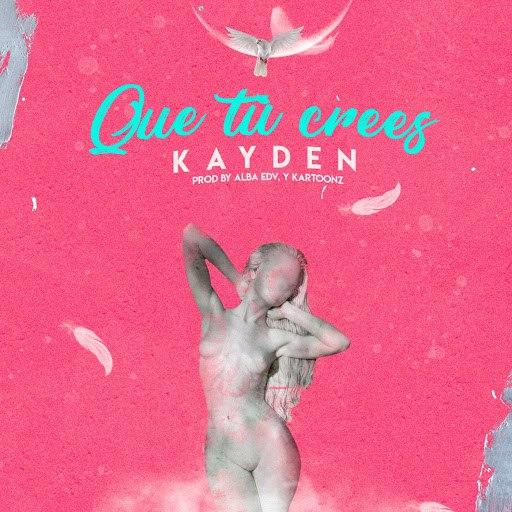 Kayden альбом Que Tu Crees