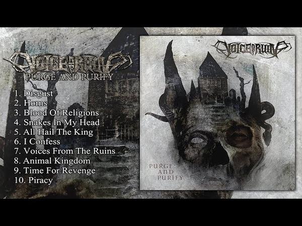 VOICE OF RUIN - Purge And Purify (Full Album Stream-2017)