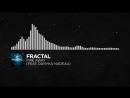 [Electronic] - Fractal - Fire Away (feat. Danyka Nadeau)