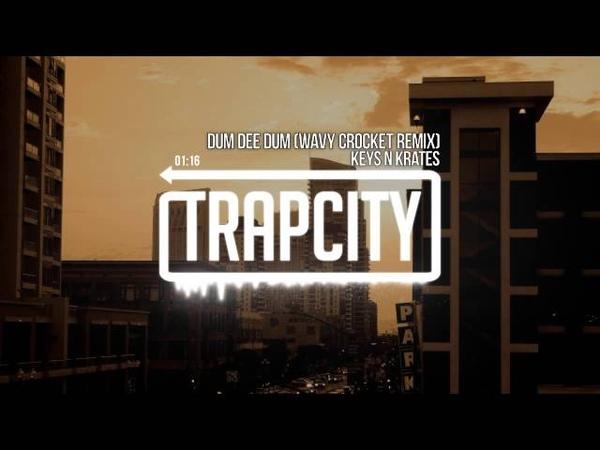 Keys N Krates - Dum Dee Dum (Wavy Crocket Remix)