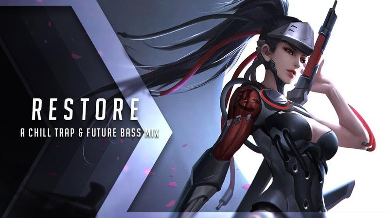 Restore | A Chill Trap Future Bass Mix
