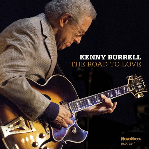 Kenny Burrell альбом The Road to Love (Recorded Live at Catalina's, 2015)