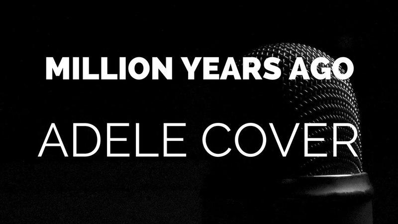 Adele - Million years ago (VLADSHI cover)