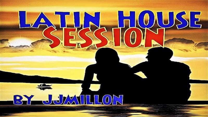 BEST LATIN HOUSE SESSION 5. Tracklist 2018