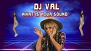 DJ VAL What is your sound