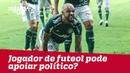 Jogador de futebol pode apoiar político