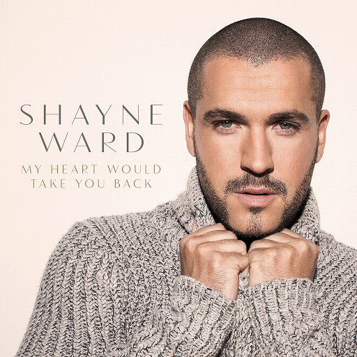 Shayne Ward альбом My Heart Would Take You Back
