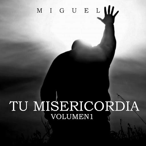 Miguel альбом Tu Misericordia, Vol. 1
