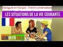 Dialogues en français French conversations Les situations de la vie courante