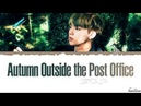 BTS JIN - 'Autumn Outside the Post Office' (가을 우체국 앞에서) Lyrics [Color Coded_Han_Rom_Eng]