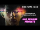 Welcome Home Composed by Morris Rahbar from the film and trailer for Hot Summer Nights