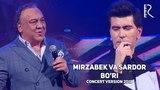 Mirzabek Xolmedov va Sardor Mamadaliyev - Bo'ri | Мирзабек ва Сардор - Бури (concert version 2018)