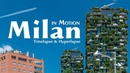 Milan in Motion. Italy. Timelapse Hyperlapse