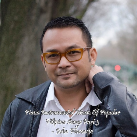 John Florencio   Piano Instrumental Music Of Popular Filipino Songs Part 3