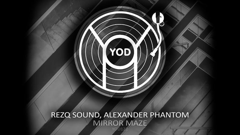 RezQ Sound, Alexander Phantom - Mirror Maze (YoD Production)