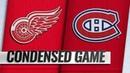 10 15 18 Condensed Game Red Wings @ Canadiens