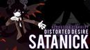 Satanick ~ Distorted Desire (Fan-Made) | DSP/Funamusea