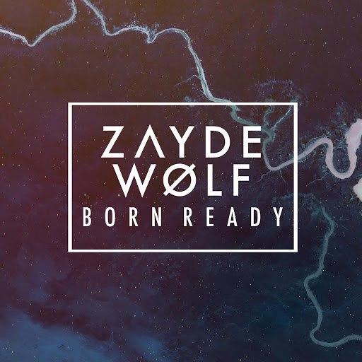 ZAYDE WØLF альбом Born Ready