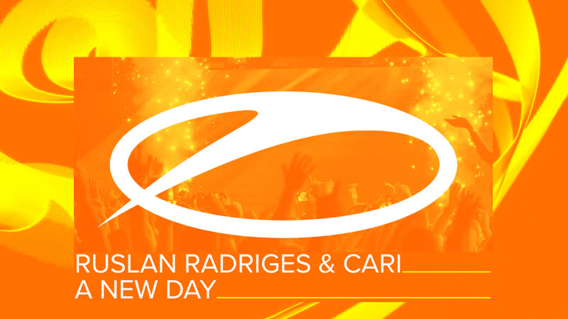 Ruslan Radriges Cari - A New Day [ASOT 893]