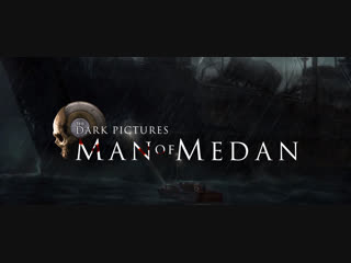 The dark pictures man of medan • dev diary 1 part 1