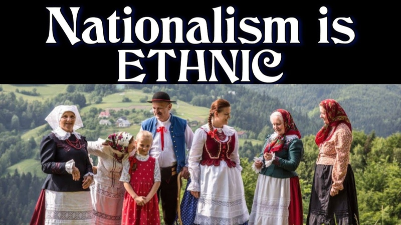 Real Nationalism Nationalism is Inherently ETHNIC