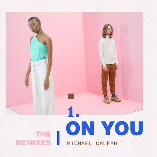 Michael Calfan альбом On You (Remix EP)