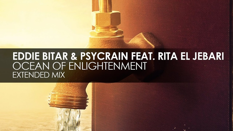 Eddie Bitar Psycrain featuring Rita El Jebari - Ocean Of Enlightenment