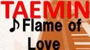 【テミン】TAEMIN / Flame of Love Piano 【Cover】