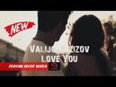 Валиджон Азизов - Тебя люблю 2018 _ Valijon Azizov - Love You 2018