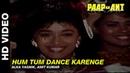 Hum Tum Dance Karenge Paap Ka Ant Kavita Krishnamurthy Mohammed Aziz Govinda Madhuri Dixit