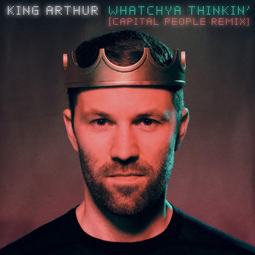 King Arthur альбом Whatchya Thinkin' (Capital People Remix)