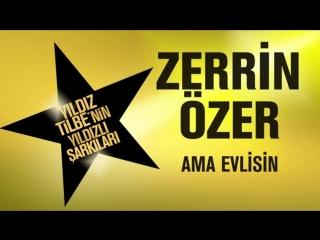 Zerrin Özer - Ama Evlisin (Yıldız Tilbe_nin Yıldızlı Şarkıları) (0).mp4