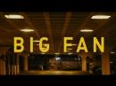 Большой фанат  Big Fan (2009)
