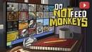 СЛЕЖКА НАЧИНАЕТСЯ 1-Do Not Feed The Monkeys
