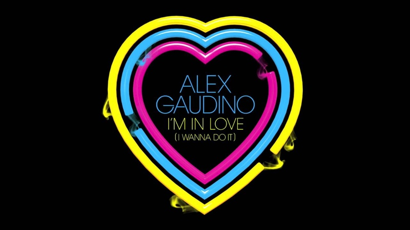 Alex Gaudino - 'I'm In Love (I Wanna Do It)' (Radio Edit)