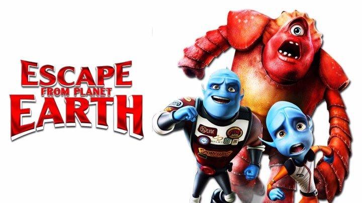 Побег с планеты Земля HD фантастика комедия приключения 2013